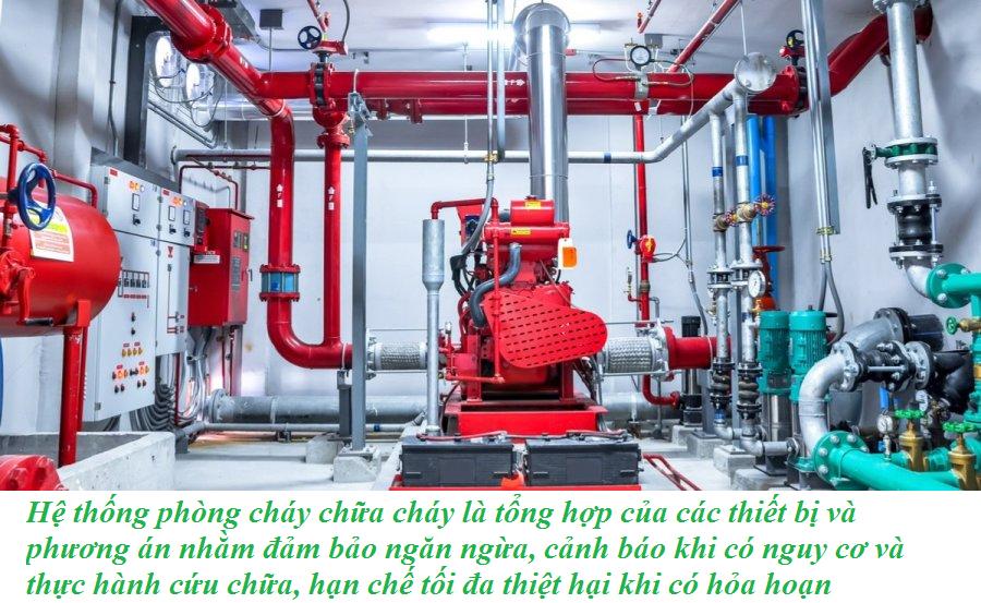 Hệ thống phòng cháy chữa cháy là tổng hợp của các thiết bị và phương án nhằm đảm bảo ngăn ngừa, cảnh báo khi có nguy cơ và thực hành cứu chữa, hạn chế tối đa thiệt hại khi có hỏa hoạn