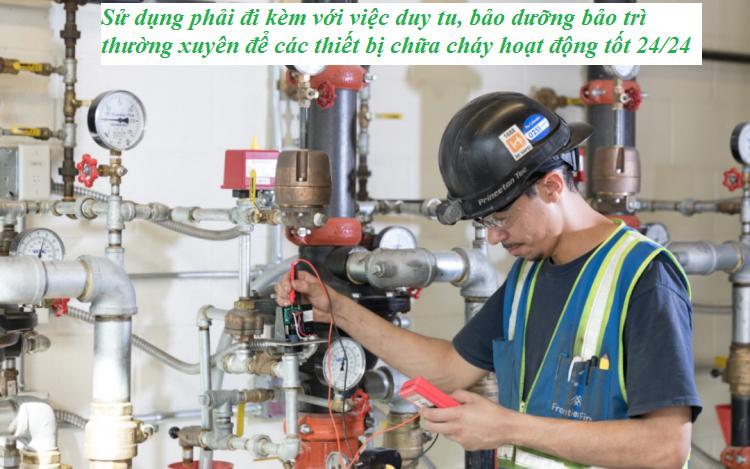 thường xuyên bảo trì thiết bị chữa cháy để đảm bảo thiết bị hoạt động tốt